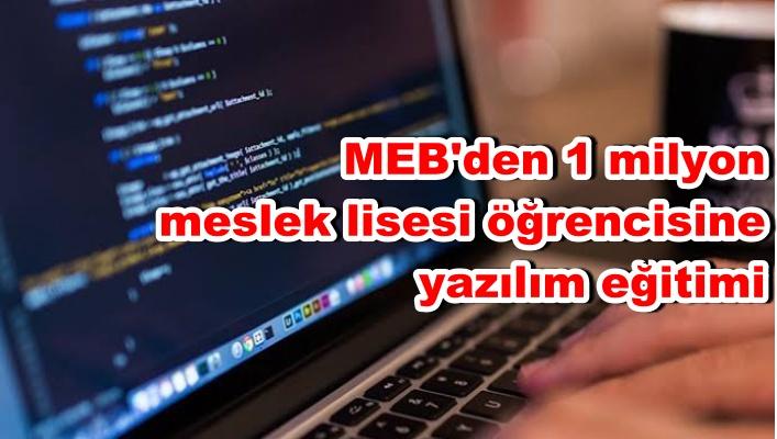 MEB'den 1 milyon meslek lisesi öğrencisine yazılım eğitimi