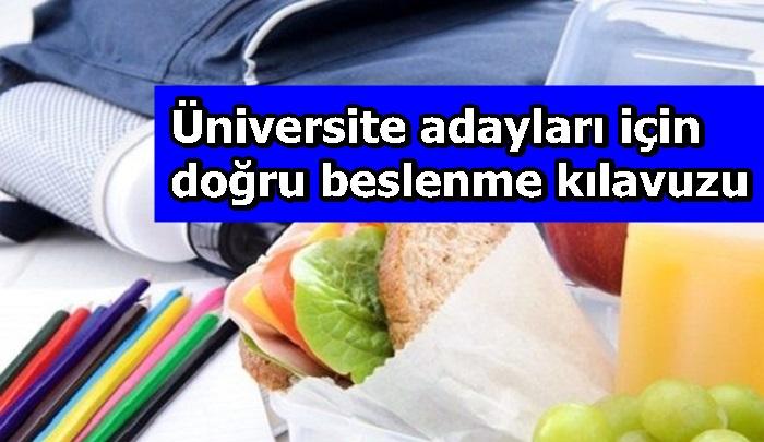 Üniversite adayları için doğru beslenme kılavuzu