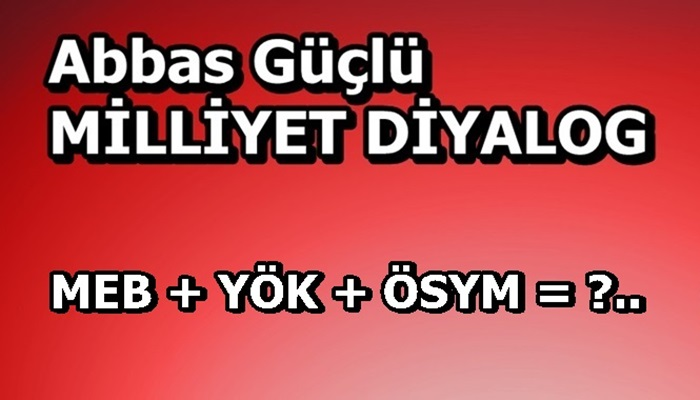 MEB + YÖK + ÖSYM = ?..