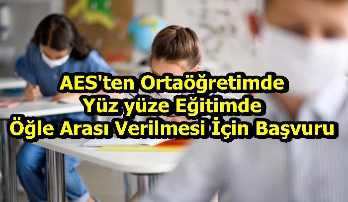 AES'ten Ortaöğretimde Yüz yüze Eğitimde Öğle Arası Verilmesi İçin Başvuru
