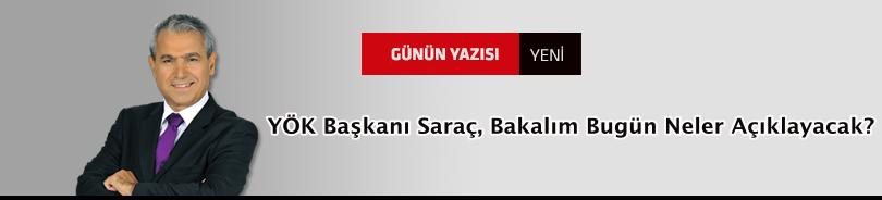 YÖK Başkanı Saraç, Bakalım Bugün Neler Açıklayacak?