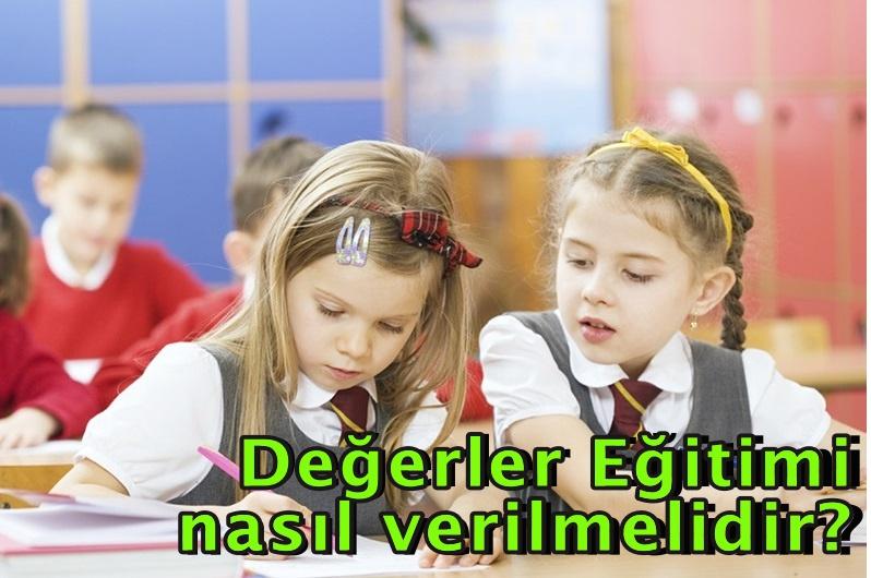 Değerler Eğitimi nasıl verilmelidir?