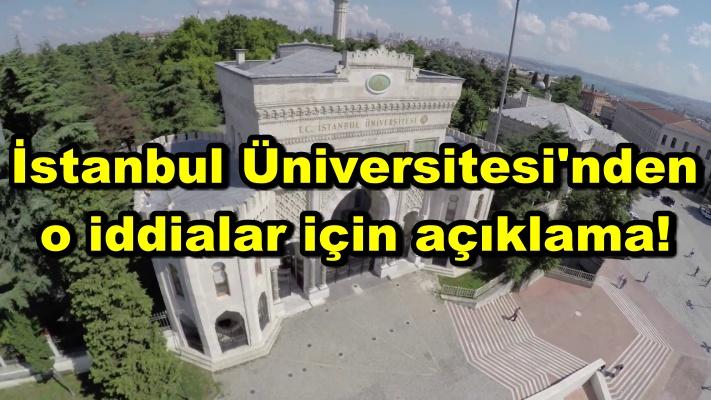 İstanbul Üniversitesi'nden o iddialar için açıklama!