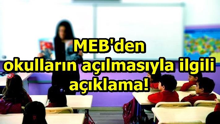MEB'den okulların açılmasıyla ilgili açıklama!