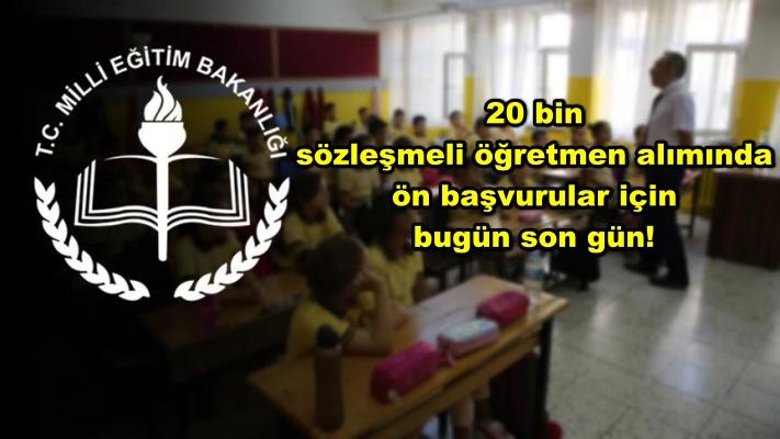 20 bin sözleşmeli öğretmen alımında ön başvurular için bugün son gün!