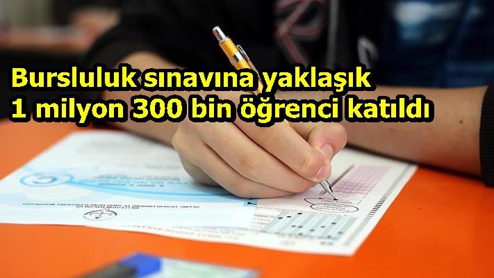 Bursluluk sınavına yaklaşık 1 milyon 300 bin öğrenci katıldı