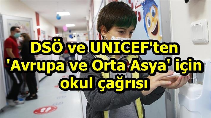 DSÖ ve UNICEF'ten 'Avrupa ve Orta Asya' için okul çağrısı