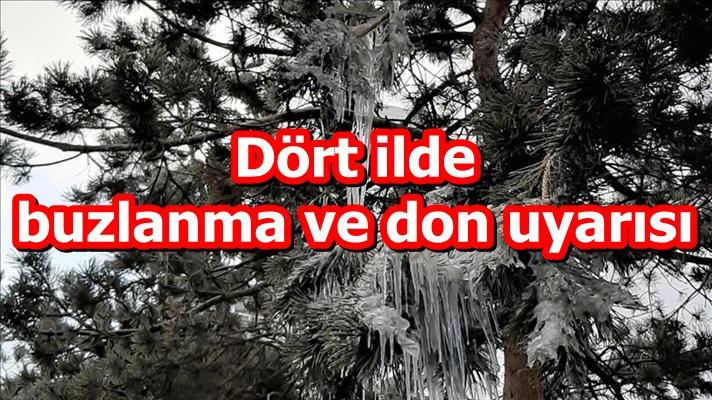 Dört ilde buzlanma ve don uyarısı