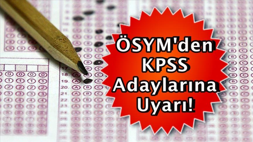 ÖSYM'den KPSS adaylarına uyarı!