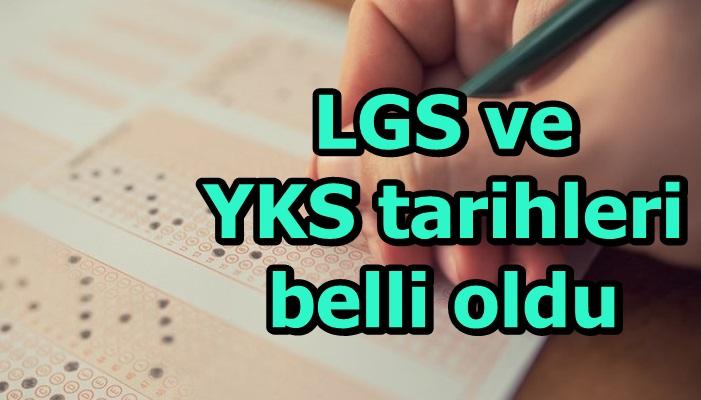 LGS ve YKS tarihleri belli oldu