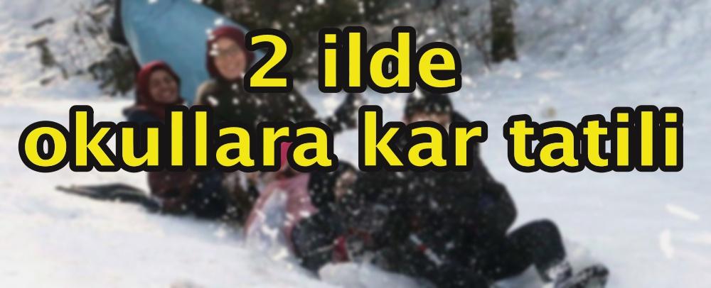 2 ilde okullara kar tatili