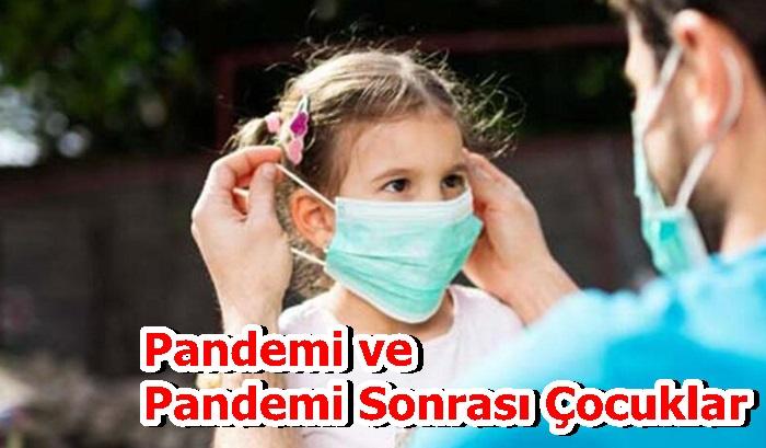 Pandemi ve Pandemi Sonrası Çocuklar