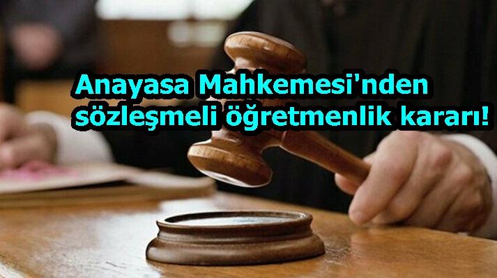 Anayasa Mahkemesi'nden sözleşmeli öğretmenlik kararı!
