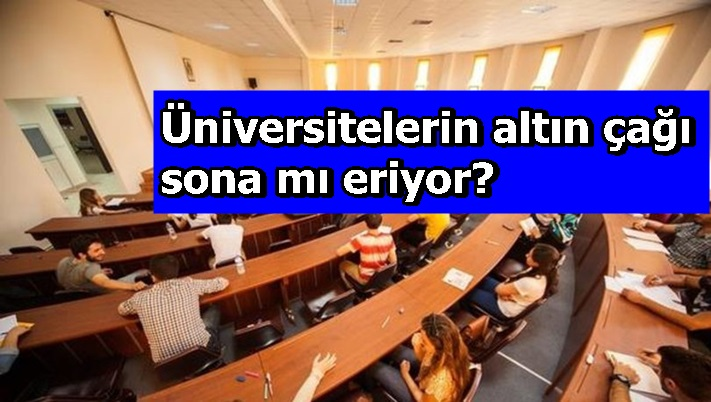Üniversitelerin altın çağı sona mı eriyor?