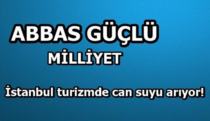 İstanbul turizmde can suyu arıyor!