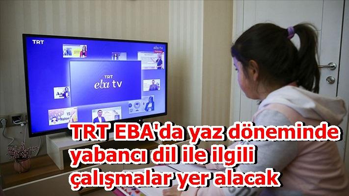 TRT EBA'da yaz döneminde yabancı dil ile ilgili çalışmalar yer alacak