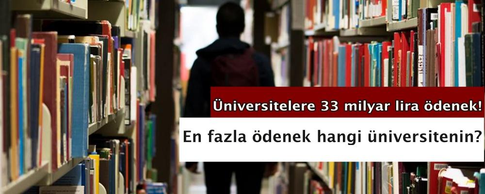 Üniversitelere 33 milyar lira ödenek! En fazla ödenek hangi üniversitenin?