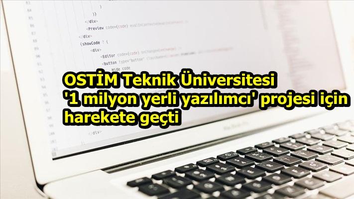 OSTİM Teknik Üniversitesi '1 milyon yerli yazılımcı' projesi için harekete geçti