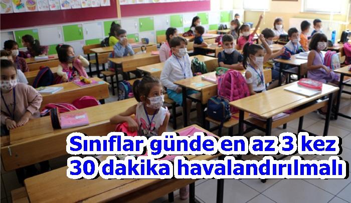 Sınıflar günde en az 3 kez 30 dakika havalandırılmalı