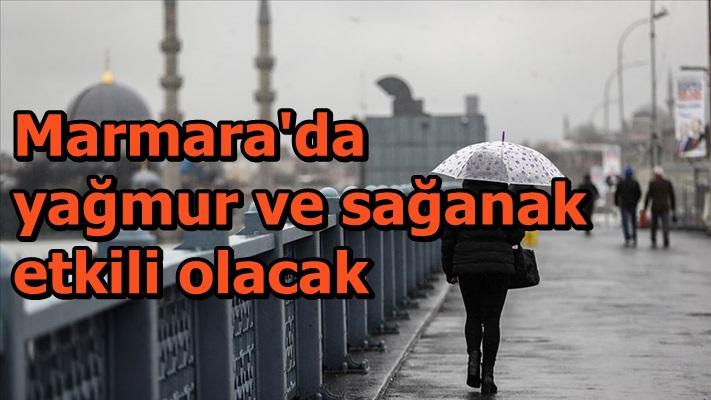 Marmara'da yağmur ve sağanak etkili olacak