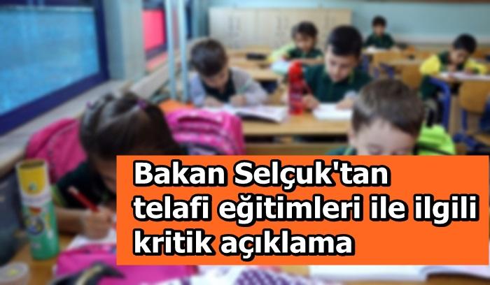 Bakan Selçuk'tan telafi eğitimleri ile ilgili kritik açıklama