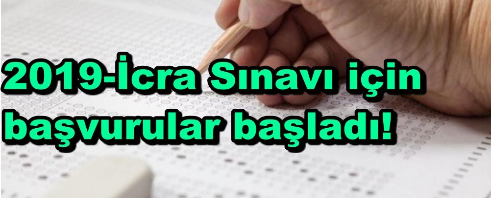 2019-İcra Sınavı için başvurular başladı!