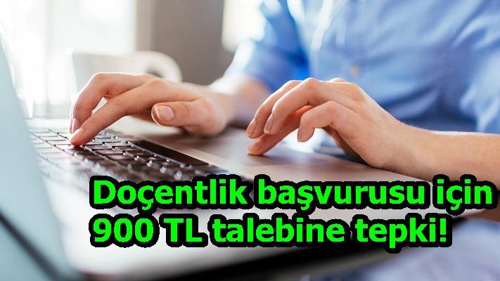 Doçentlik başvurusu için 900 TL talebine tepki!
