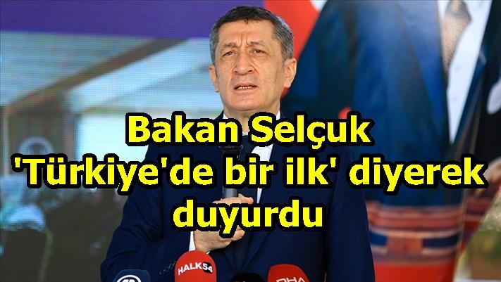 Bakan Selçuk 'Türkiye'de bir ilk' diyerek duyurdu