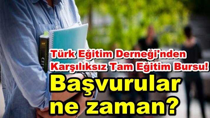 Türk Eğitim Derneği'ndenKarşılıksız Tam Eğitim Bursu!
