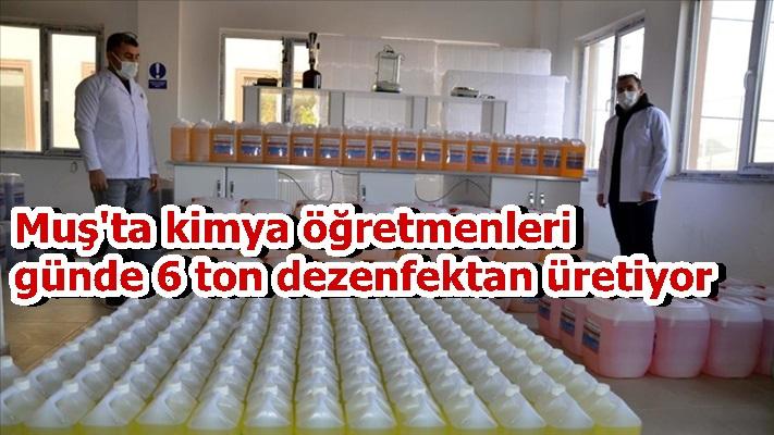 Muş'ta kimya öğretmenleri günde 6 ton dezenfektan üretiyor