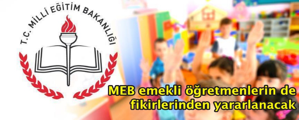MEB emekli öğretmenlerin de fikirlerinden yararlanacak