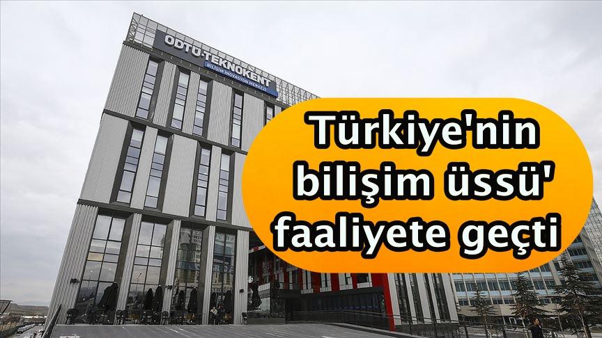 Türkiye'nin bilişim üssü' faaliyete geçti