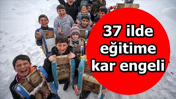 37 ilde eğitime kar engeli