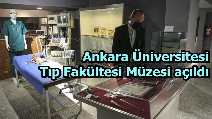 Ankara Üniversitesi Tıp Fakültesi Müzesi açıldı