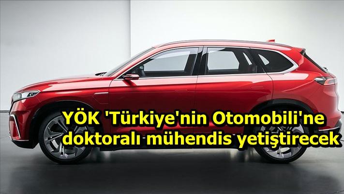 YÖK 'Türkiye'nin Otomobili'ne doktoralı mühendis yetiştirecek