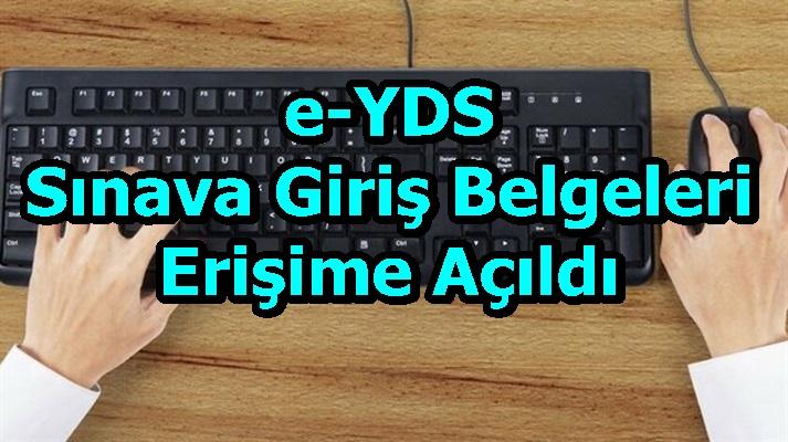 e-YDS Sınava Giriş Belgeleri Erişime Açıldı