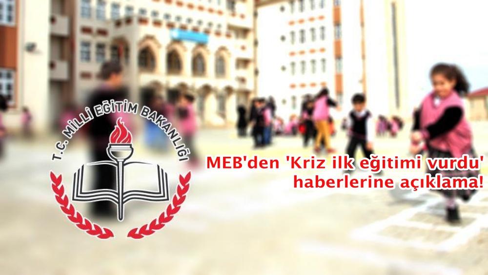 MEB'den 'Kriz ilk eğitimi vurdu' haberine ilişkin açıklama