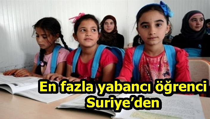En fazla yabancı öğrenci Suriye'den