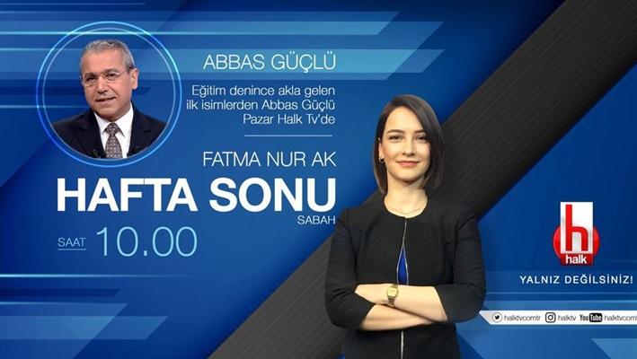 Abbas Güçlü Pazar Sabahı Halk Tv'de!