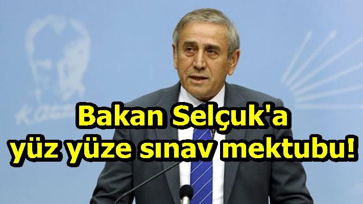 Bakan Selçuk'a yüz yüze sınav mektubu!