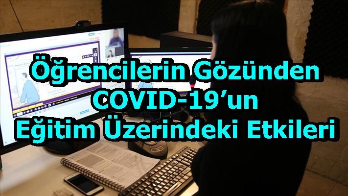 Öğrencilerin Gözünden COVID-19'un Eğitim Üzerindeki Etkileri
