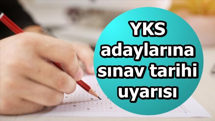 YKS adaylarına sınav tarihi uyarısı