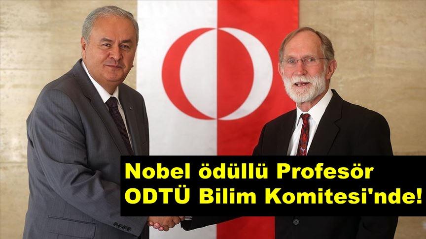 Nobel ödüllü Profesör ODTÜ Bilim Komitesi'nde!