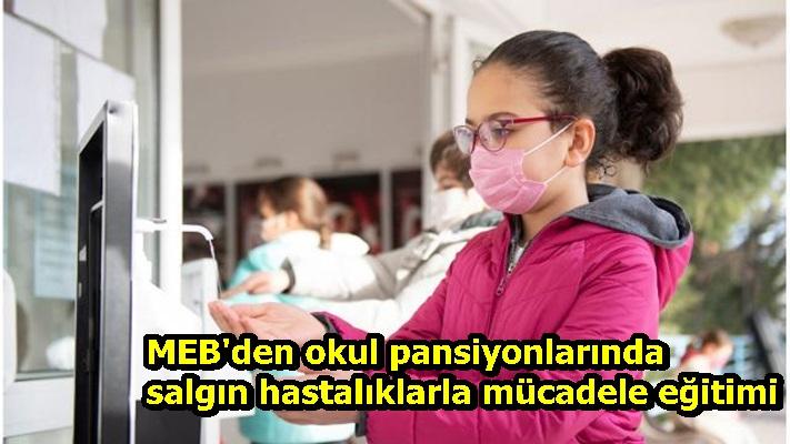 MEB'den okul pansiyonlarında salgın hastalıklarla mücadele eğitimi
