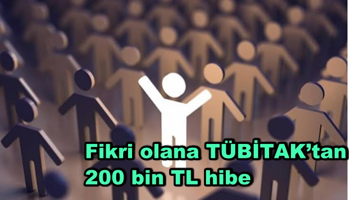 Fikri olana TÜBİTAK'tan 200 bin TL hibe