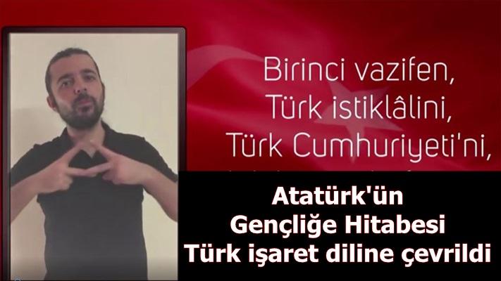 Atatürk'ün Gençliğe Hitabesi Türk işaret diline çevrildi