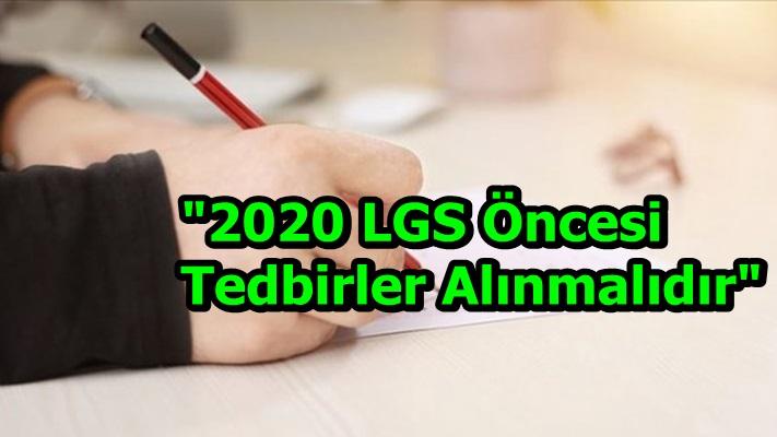 """""""2020 LGS Öncesi Tedbirler Alınmalıdır"""""""