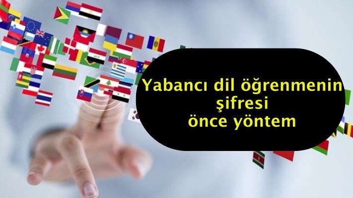 Yabancı dil öğrenmenin şifresi 'önce yöntem'