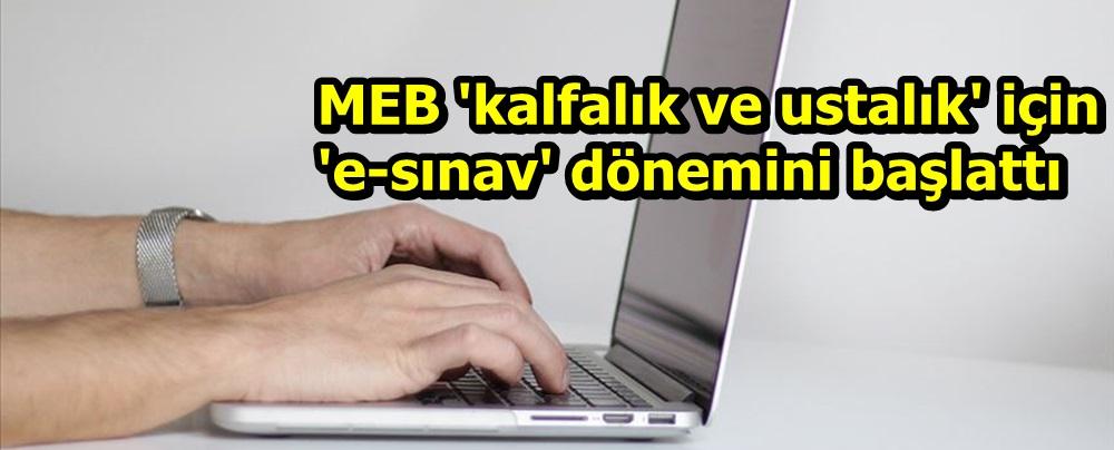 MEB 'kalfalık ve ustalık' için 'e-sınav' dönemini başlattı