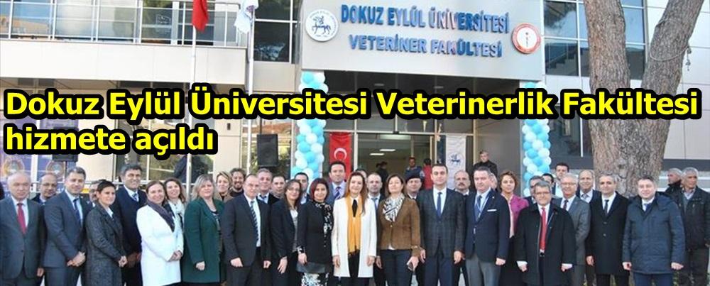 Dokuz Eylül Üniversitesi Veterinerlik Fakültesi hizmete açıldı